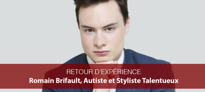 Romain Brifault : autiste et styliste normand de talent