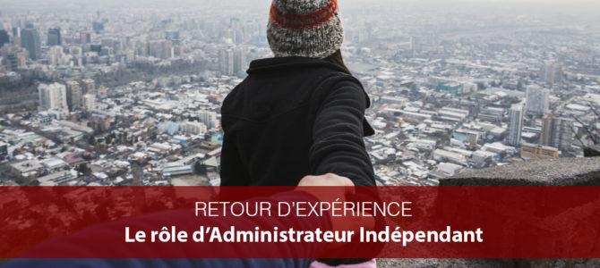 Retour d'expérience : le rôle d'Administrateur Indépendant