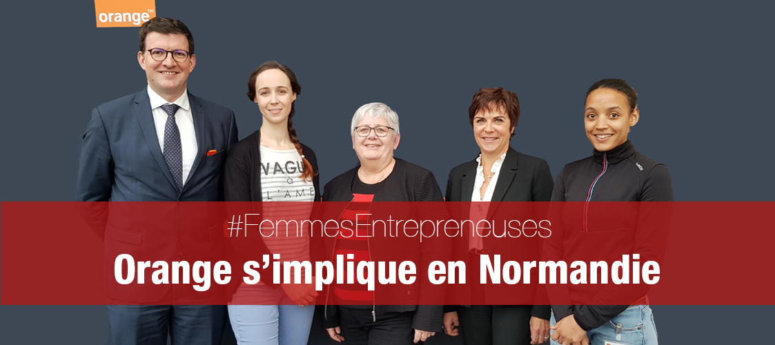 #FemmesEntrepreneuses en Normandie : un accompagnement à la carte avec Orange