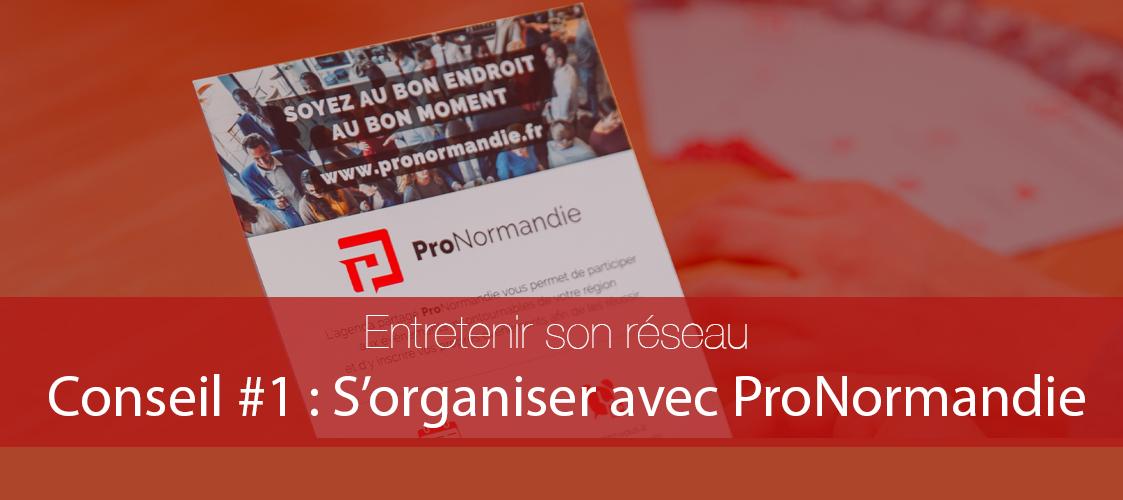 Conseil réseau #1 : Ciblez vos rencontres avec ProNormandie
